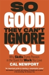 So Good They Can't Ignore You - Cal Newport (Paperback)