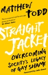 Straight Jacket - Matthew Todd (Paperback)