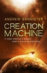 Creation Machine - Andrew Bannister (Paperback)
