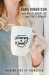 Strong and Kind - Korie Robertson (Paperback)