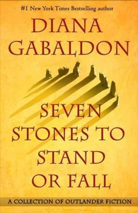 Seven Stones to Stand or Fall - Diana Gabaldon (Hardcover)
