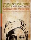 Women's Property Rights, HIV and AIDS and Domestic Violence - Hema Swaminathan (Paperback)