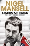 Staying On Track - Nigel Mansell (Paperback)