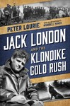 Jack London and the Klondike Gold Rush - Peter Lourie (Hardcover)