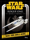 Star Wars Rogue One Book and Model: Make Your Own U-Wing - Lucasfilm Ltd (Novelty book)