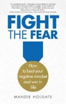 FIGHT THE FEAR - Mandie Holgate (Paperback)