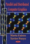 Parallel and Distributed Computer Graphics - Xavier Pueyo (Hardcover)