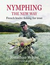 Nymphing - the New Way - Jonathan White (Hardcover)