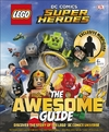 Lego (R) Dc Comics Super Heroes the Awesome Guide - Dk (Hardcover)