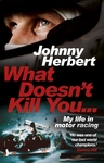 What Doesn'T Kill You... - Johnny Herbert (Paperback)