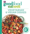Good Food Eat Well: Vegetarian and Vegan Dishes - Good Food Guides (Paperback)