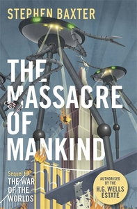 Massacre of Mankind - Stephen Baxter (Hardcover)