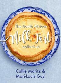 The South African Milk Tart Collection - Callie Maritz (Hardcover) - Cover