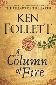 A Column of Fire - Ken Follett (Hardcover)
