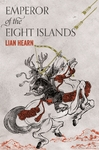 Emperor of the Eight Islands - Lian Hearn (Paperback)