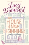 The House of New Beginnings - Lucy Diamond (Trade Paperback)