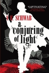 Conjuring of Light - V. E. Schwab (Paperback)