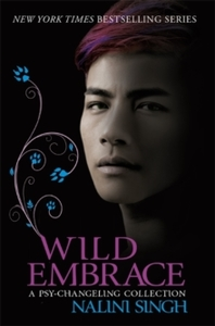Wild Embrace: a Psy-Changeling Collection - Nalini Singh (Paperback)