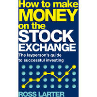 How to Make Money on the Stock Exchange - Ross Larter (Paperback)
