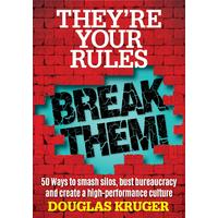 They're Your Rules, Break Them! - Douglas Kruger (Paperback)