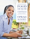 Food Health and Happiness - Oprah Winfrey (Hardcover)