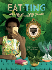 Eat Ting: Lose Weight, Gain Health, Find Yourself - Mpho Tshukudu (Paperback) - Cover