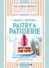 Great British Bake Off - Bake It Better (No.8): Pastry & Patisserie - Joanna Farrow (Hardcover)