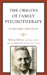 Origins of Family Psychotherapy - Murray Bowen (Paperback)