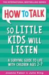 How to Talk So Little Kids Will Listen - Joanna Faber (Paperback)