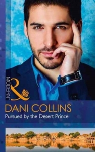Pursued By the Desert Prince (the Sauveterre Siblings, Book 1) - Dani Collins (Paperback) - Cover