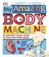 My Amazing Body Machine - Robert Winston (Hardcover)