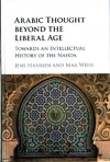 Arabic Thought Beyond the Liberal Age (Hardcover)