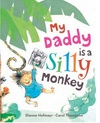 My Daddy is a Silly Monkey - Dianne Hofmeyr (Paperback)