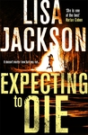 Expecting to Die - Lisa Jackson (Paperback)