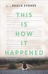 This Is How It Happened - Paula Stokes (Hardcover)