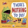 There's Nothing to Do! - Dev Petty (Hardcover)