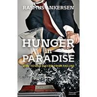 Hunger in Paradise: How to Save Success from Failure (Hardcover)