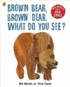 Brown Bear, Brown Bear, What Do You See? - Eric Carle (Mixed media product)