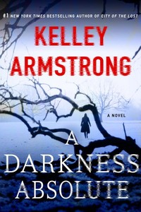A Darkness Absolute - Kelley Armstrong (Paperback)
