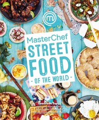 Masterchef: Street Food of the World - Genevieve Taylor (Hardcover)