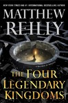 The Four Legendary Kingdoms - Matthew Reilly (Hardcover)
