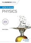 My Revision Notes: Aqa a-Level Physics - Keith Gibbs (Paperback)