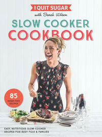 I Quit Sugar Slow Cooker Cookbook - Sarah Wilson (Paperback) - Cover