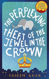 Perplexing Theft of the Jewel In the Crown - Vaseem Khan (Paperback)