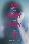 See How They Lie - Sue Wallman (Paperback)