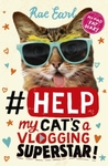 Help My Cat's a Vlogging Superstar - Rae Earl (Paperback)