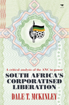 South Africas Corporatised Liberation - Dale Mckinley (Paperback)