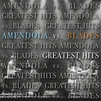 Amendola Vs Blades - Greatest Hits (CD) - Cover