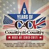 Country to Country Best of 2013-2017: 5 Years of (CD)