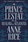 Prince Lestat and the Realms of Atlantis - Anne Rice (Paperback)